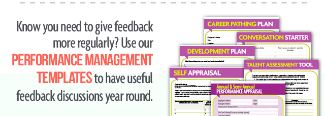 Know you need to give feedback more regularly? Use our Performance Management templates to have useful feedback discussions year round.